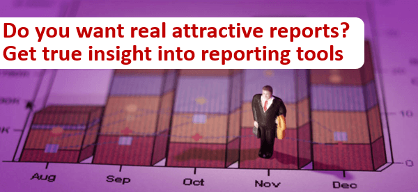Get true insight into reporting tools