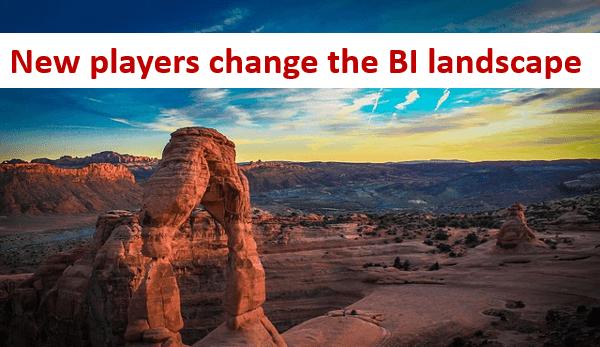New players change the BI landscape