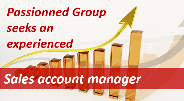 Passionned Group seeks an experienced sales account manager