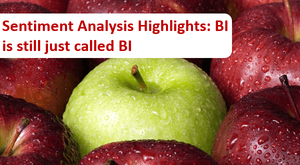 Sentiment Analysis Highlights: BI is still just called BI