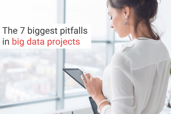 The 7 biggest pitfalls in big data