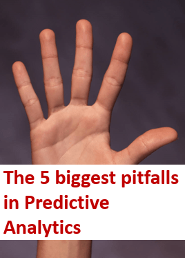 The 5 biggest pitfalls in predictive analytics