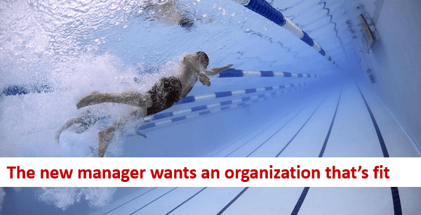 The new manager wants an organization that's fit