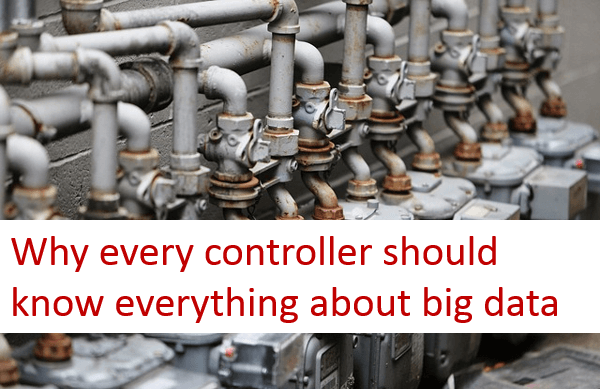 Why every controller should know everything about big data