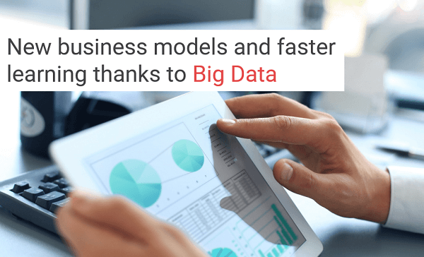 Big Data Analytics   New business models   Faster learning