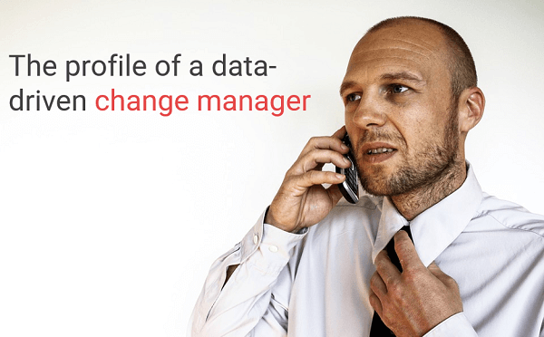 The profile of a data-driven change manager