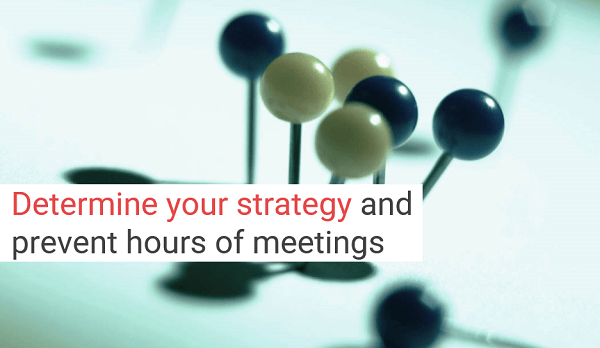 Determine your strategy
