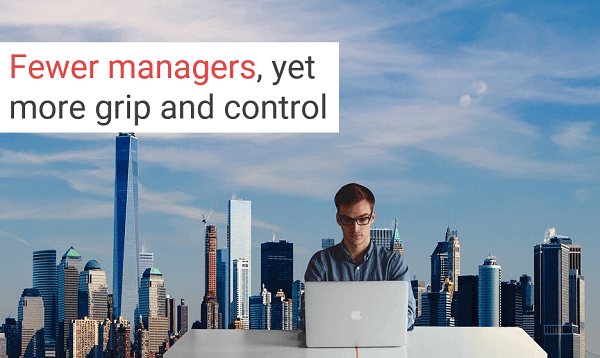 Fewer managers, more control