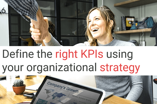 Define the right KPIs using your organization strategy