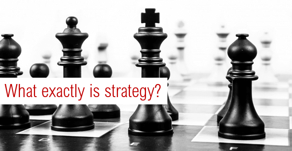 What exactly is strategy?